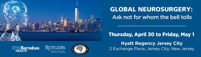 Register for Global Neurosurgery, Thu/Fri April 30-May1 in Jersey City, NJ